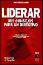 LIDERAR: MIL CONSEJOS PARA UN DIRECTIVO