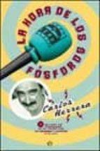 Hora de los fosforos, la (+ CD) (Fuera De Coleccion)