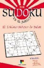 SUDOKU ES EL JUEGO: EL TABLERO MAGICO DE EULER (4 NIVELES: MEDIO, ALTO, MUY ALTO, SUPERLATIVO)