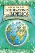 ATLAS DE LAS EXPLORACIONES Y LOS IMPERIOS