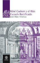 RENÉ GUÉNON Y EL RITO ESCOCÉS RECTIFICADO (EBOOK)