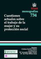 CUESTIONES ACTUALES SOBRE EL TRABAJO DE LA MUJER Y SU PROTECCIÓN SOCIAL (EBOOK)
