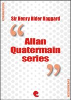 Rider Haggard Collection - Allan Quatermain Series (Evergreen)