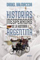 HISTORIAS INESPERADAS DE LA HISTORIA ARGENTINA (EBOOK)