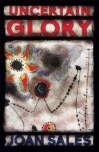 Uncertain Glory (English Edition)