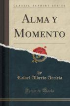 Alma y Momento (Classic Reprint)