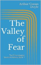 The Valley of Fear (The Chronological Sherlock Holmes, Book 7)