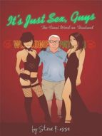 IT'S JUST SEX, GUYS - THE FINAL WORD ON THAILAND (EBOOK)