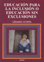 EDUCACIÓN PARA LA INCLUSIÓN O EDUCACIÓN SIN EXCLUSIONES (EBOOK)