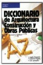 DICCIONARIO DE ARQUITECTURA, CONSTRUCCION Y OBRAS PUBLICAS