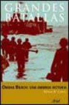Omaha Beach  una amarga victoria (Grandes Batallas)