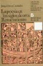 LA POESIA EN LOS SIGLOS DE ORO: RENACIMIENTO (2ª ED.)