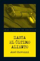 Hasta el último aliento (Básica de Bolsillo - Serie Novela Negra)