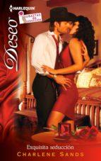 Exquisita seducción (Miniserie Deseo)