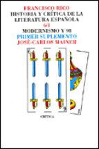 MODERNISMO Y 98 (SUPLEMENTO) (HISTORIA Y CRITICA DE LA LITERATURA ESPAÑOLA T. 6 / 1)