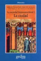 LA SOCIEDAD HISPANO MEDIEVAL: LA CIUDAD (2ª ED.)