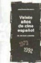 VEINTE AÑOS DE CINE ESPAÑOL: UN CINE BAJO LA PARADOJA (1973-1992)