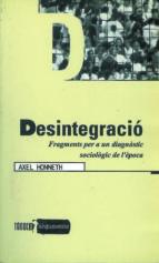 DESINTEGRACIO FRAGMENTS PER A UN DIAGNOSTIC SOCIOLOGIC DE L EPOCA