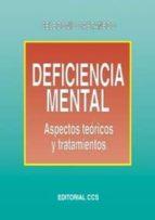 DEFICIENCIA MENTAL: ASPECTOS TEORICOS Y TRATAMIENTOS