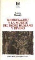 KIERKEGAARD Y LA MUERTE DEL PADRE HUMANO Y DIVINO