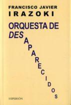 Orquesta de desaparecidos (libros Hiperión)