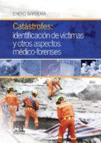 CATÁSTROFES: IDENTIFICACIÓN DE VÍCTIMAS Y OTROS ASPECTOS MÉDICO-FORENSES (EBOOK)