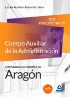 Cuerpo Auxiliar de la Administración de la Comunidad Autónoma de Aragón, Escala Auxiliar Administrativa, Auxiliares Administrativos. Test Psicotécnicos