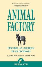 ANIMAL FACTORY ¿DONDE ESTAN LAS ALFORJAS DE TUS DECISIONES?