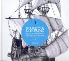 Rumbo a la Historia: Navíos emblemáticos de todos los tiempos