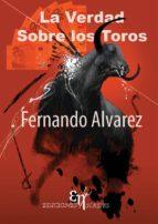 LA VERDAD SOBRE LOS TOROS (EBOOK)