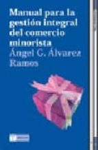 MANUAL PARA LA GESTION INTEGRAL DEL COMERCIO MINORISTA