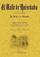 EL VALLE DE RUISEÑADA: DATOS PARA SU HISTORIA. LOS BRACHOS Y LOS BUSTAMANTES (ED. FACS. DE LA ED. DE: PALENCIA: IMP. Y LIB. DE GUTIERREZ, LITER Y HERRERO, 1909) (ED. FACSIMIL)