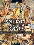 ANIBAL, ENEMIGO DE ROMA (EBOOK)