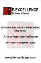 ARTE GRIEGO ORIENTALIZANTE (EBOOK)