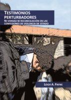 TESTIMONIOS PERTURBADORES. NI VERDAD NI RECONCILIACIÓN EN LAS CONFESIONES DE VIOLENCIA DE ESTADO (EBOOK)