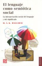 EL LENGUAJE COMO SEMIOTICA SOCIAL