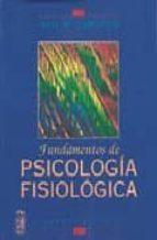 FUNDAMENTOS DE PSICOLOGIA FISIOLOGICA (3ª ED.)