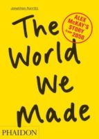The World We Made. Alex McKay
