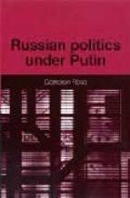 Russian Politics Under Putin