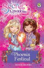 Secret Kingdom: 16: Phoenix Festival (English Edition)