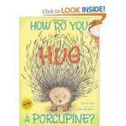 How Do You Hug a Porcupine? (English Edition)