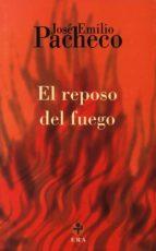 El reposo del fuego (Biblioteca Era)