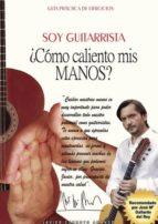 SOY GUITARRISTA. ¿CÓMO CALIENTO MIS MANOS? (EBOOK)