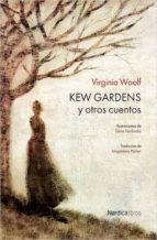 Kew Gardens Y Otros Cuentos (Ilustrados)
