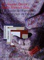 LA GESTION DEL PATRIMONIO ARQUEOLOGICO EN ESPAÑA