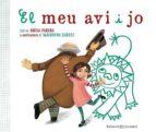 El Meu Avi I Jo (Álbumes Ilustrados)