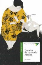 Cuentos de la abuela Amelia (Ala delta (Serie Verde))