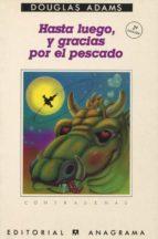 HASTA LUEGO, Y GRACIAS POR EL PESCADO (2ª ED.)