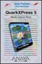 QUARKXPRESS 5 (GUIAS PRACTICAS)