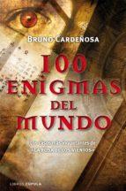 100 enigmas del mundo: Los casos más inquietantes de «La rosa de los vientos» (Enigmas y conspiraciones)